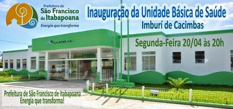 INAUGURAÇÃO DA UNIDADE BÁSICA DE SAÚDE EM SÃO FRANCISCO DE ITABAPOANA