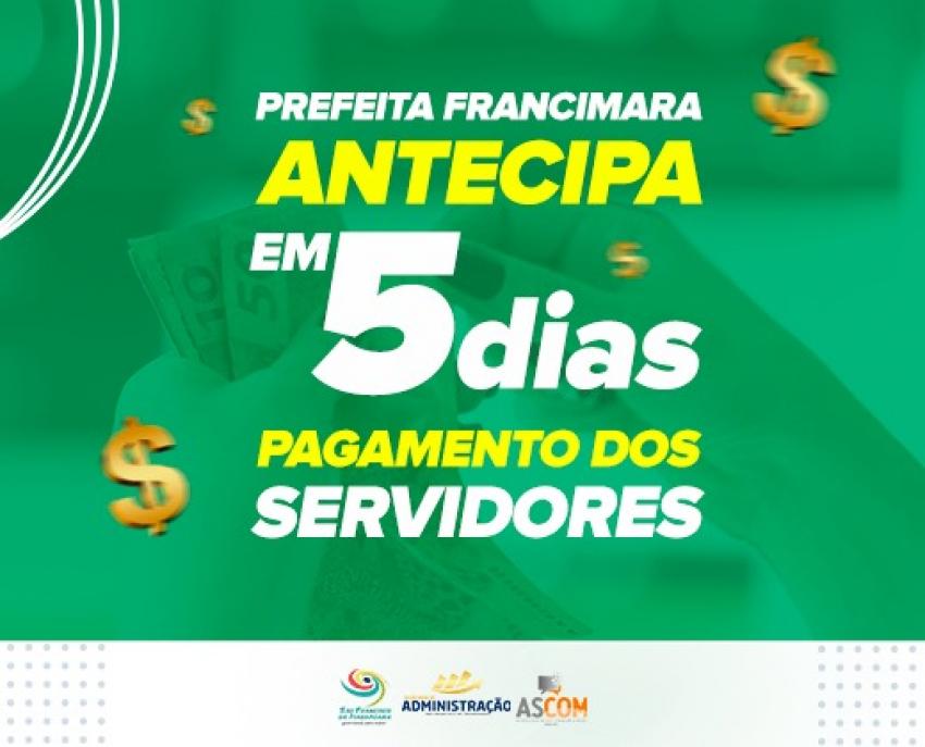Prefeita Francimara antecipa em 5 dias pagamento dos servidores
